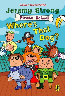 Book Pirate School: Where's That Dog?: Where's That Dog? by Jeremy Strong