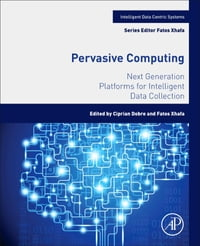 Pervasive Computing: Next Generation Platforms for Intelligent Data Collection