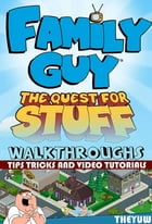 Family Guy - The Quest for Stuff: Walkthroughs - Tips, Tricks & Video Tutorials by Theyuw