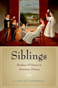 Siblings: Brothers and Sisters in American History