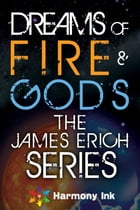 Dreams of Fire and Gods by James Erich