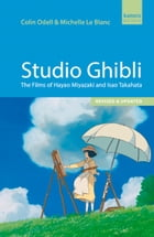 Studio Ghibli: The Films of Hayao Miyazaki and Isao Takahata by Colin Odell