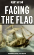 9788027230907 - Jules Verne: Facing the Flag (An Intriguing Tale of Piracy, Action & Adventure) - Kniha