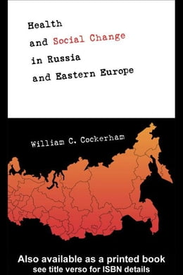 Book Health and Social Change in Russia and Eastern Europe by Cockerham, William C.