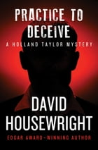 Practice to Deceive by David Housewright