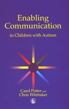 Enabling Communication in Children with Autism