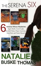 The Serena Six: 6 Serena Wilcox Mysteries: Angels Mark, Covert Coffee, Bluebird Flown, Project Scarecrow, Ruby Red,  by Natalie Buske Thomas