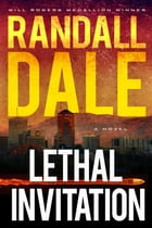 Lethal Invitation by Randall Dale