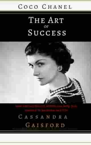 The Art of Success: Coco Chanel: The Art of Success, #2 by Cassandra Gaisford