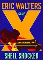 Camp X: Shell Shocked by Eric Walters