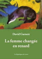 La femme changée en renard by David Garnett