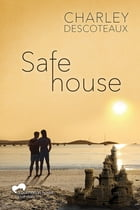 Safe House by Charley Descoteaux