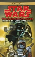 The Mandalorian Armor: Star Wars Legends (The Bounty Hunter Wars) 3e8e6b3a-8e8b-4e52-b5d3-999f2dccf6ff