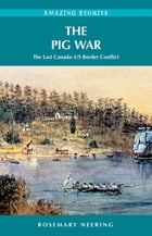 The Pig War by Rosemary Neering