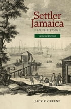 Settler Jamaica in the 1750s: A Social Portrait