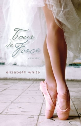 Book Tour de Force: A Novel by Elizabeth White