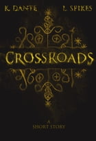 Crossroads: A Short Story of the Supernatural by L. Spikes