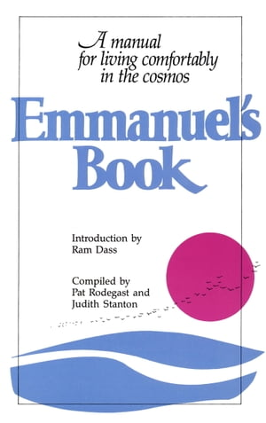 Emmanuel's Book A Manual for Living Comfortably in the Cosmos
