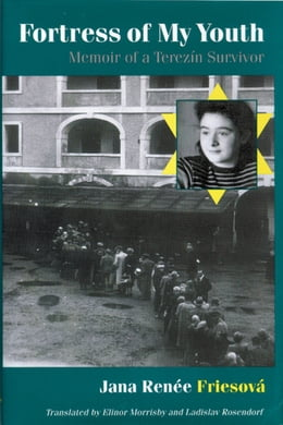 Book Fortress of My Youth: Memoir of a Terezin Survivor by Friesov, Jana Ren