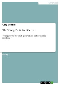 The Young Push for Liberty: Young people for small government and economic freedom