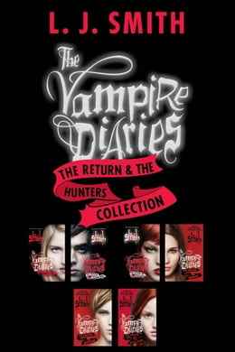 Book The Vampire Diaries: The Return & The Hunters Collection: The Return: Nightfall, The Return: Shadow… by L. J. Smith