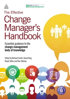 The Effective Change Manager's Handbook: Essential Guidance to the Change Management Body of…