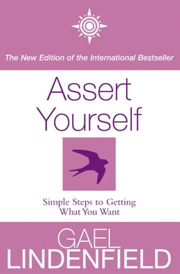 Book Assert Yourself: Simple Steps to Build Your Confidence by Gael Lindenfield
