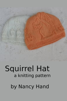 Squirrel Hat: A Knitting Pattern
