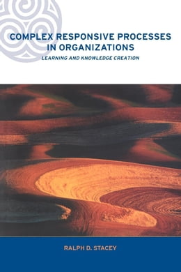 Book Complex Responsive Processes in Organizations by Stacey, Ralph D.