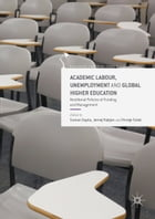 Academic Labour, Unemployment and Global Higher Education: Neoliberal Policies of Funding and…