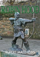 On the Trail of the Real Robin Hood by Rupert Matthews