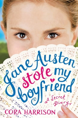 Book Jane Austen Stole My Boyfriend by Cora Harrison