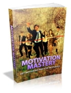 Motivation Mastery by Anonymous