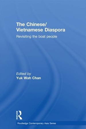 The Chinese/Vietnamese Diaspora Revisiting the boat people