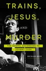Trains, Jesus, and Murder Cover Image