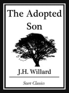 The Adopted Son by J. H. Willard