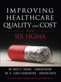 Improving Healthcare Quality and Cost with Six Sigma 8702c269-8f2a-42d8-8d48-64722353ddfa