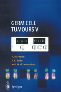Germ Cell Tumours V: The Proceedings of the Fifth Germ Cell Tumour Conference Devonshire Hall…