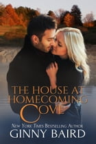 The House at Homecoming Cove (Romantic Ghost Stories, Book 3) by Ginny Baird