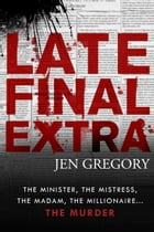 Late Final Extra by Jen Gregory