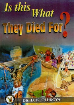 Book Is This What They Died For ? by Dr. D. K. Olukoya