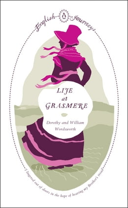 Book Life At Grasmere by Dorothy Wordsworth