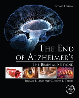 Book The End of Alzheimer's by Thomas J. Lewis