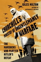 Churchill's Ministry of Ungentlemanly Warfare Cover Image