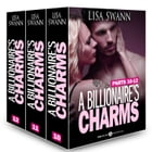 Boxed Set: A Billionaire's Charms, Parts 10-12 by Lisa Swann