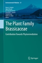 The Plant Family Brassicaceae: Contribution Towards Phytoremediation