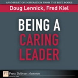 Book Being a Caring Leader: Compassion and Forgiveness by Doug Lennick