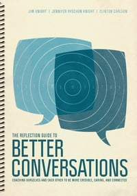 The Reflection Guide to Better Conversations: Coaching Ourselves and Each Other to Be More Credible…