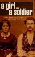 A Girl and a Soldier (Abridged, Annotated)