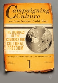 Campaigning Culture and the Global Cold War: The Journals of the Congress for Cultural Freedom